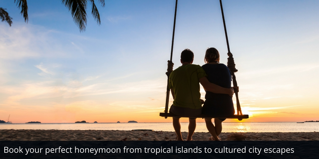 Book your perfect honeymoon from tropical islands to cultured city escapes