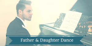 Father/Daughter Dance Music